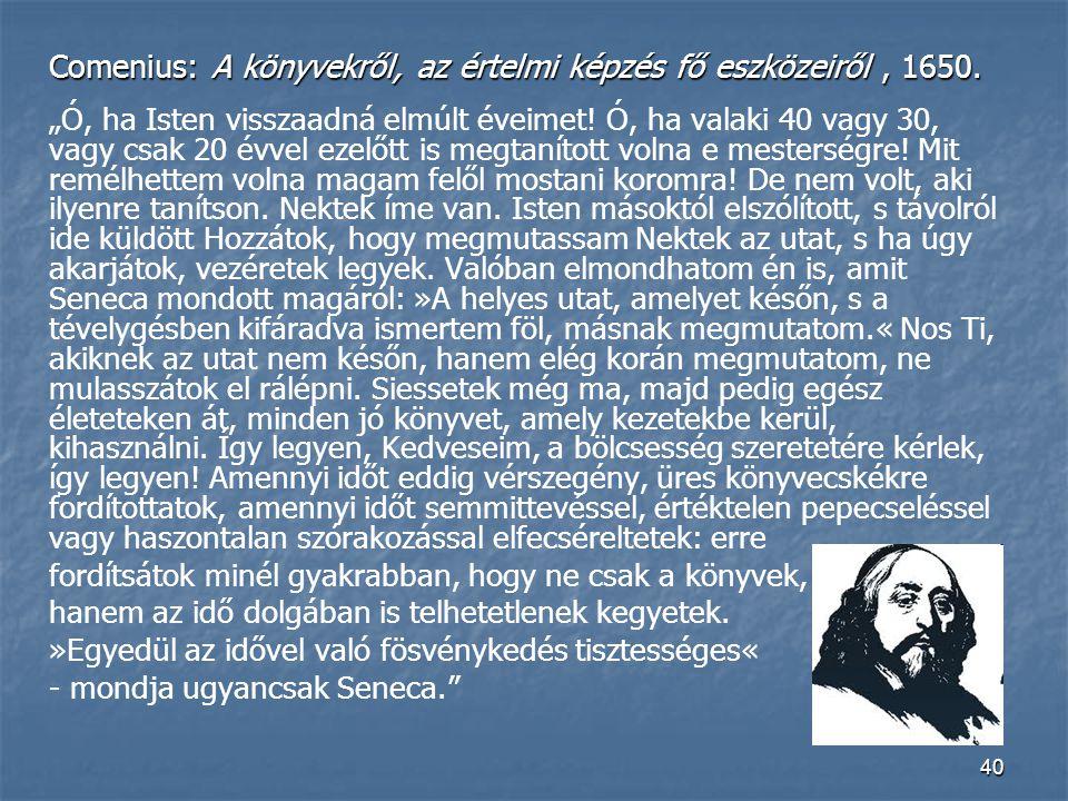 Comenius: A könyvekről, az értelmi képzés fő eszközeiről , 1650.