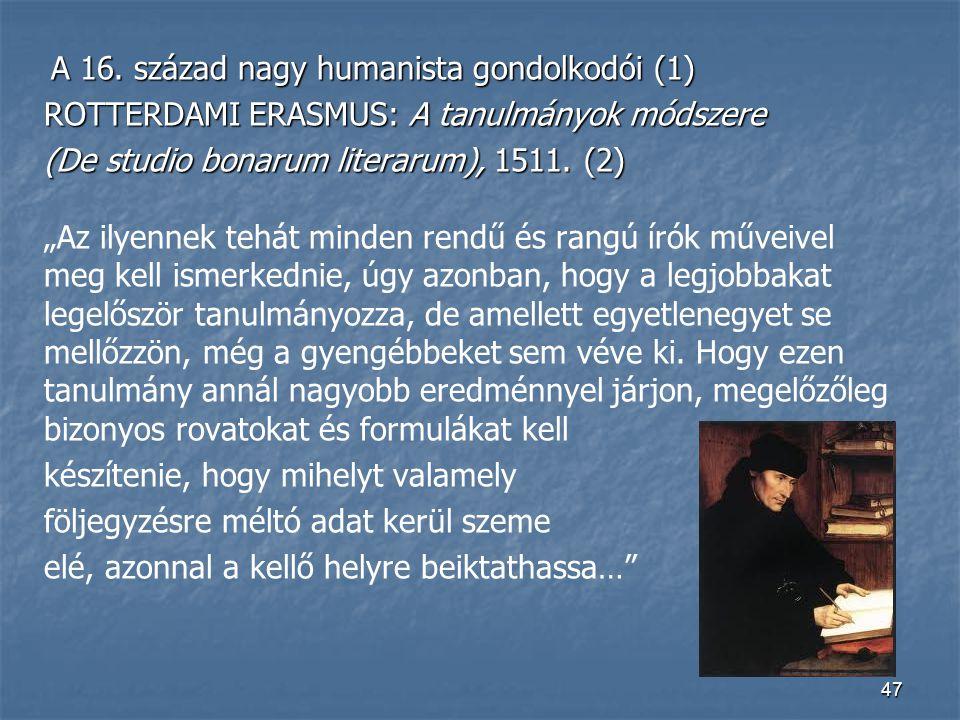 ROTTERDAMI ERASMUS: A tanulmányok módszere