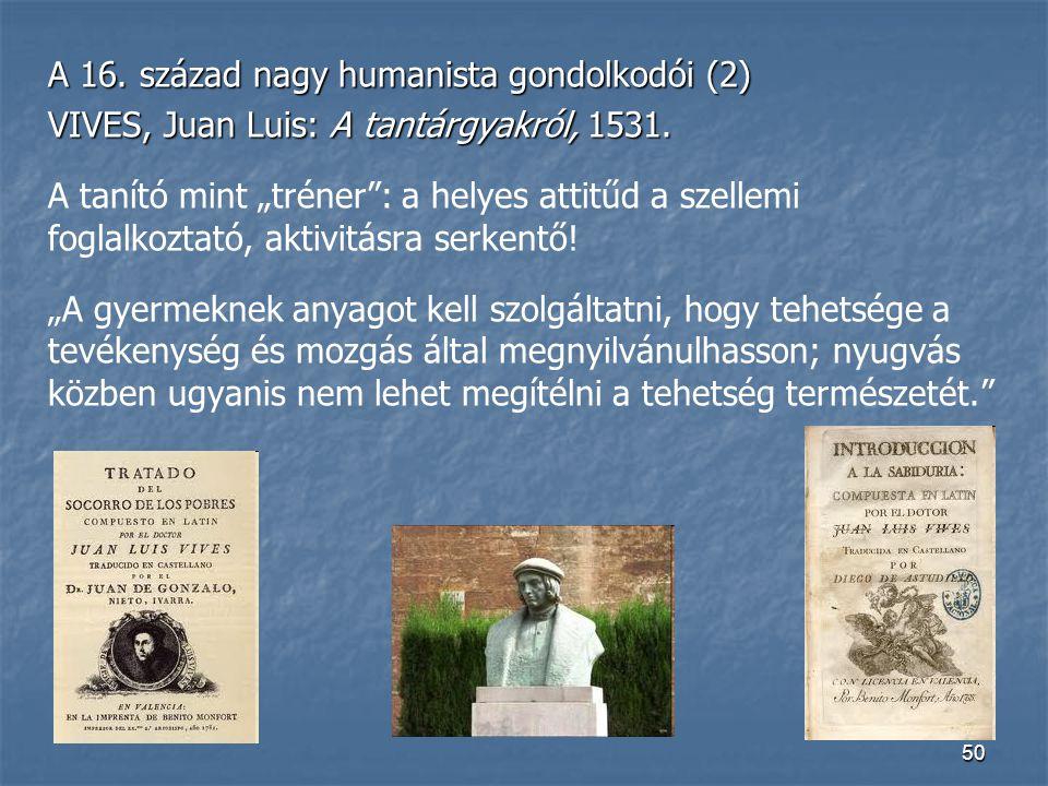 A 16. század nagy humanista gondolkodói (2)