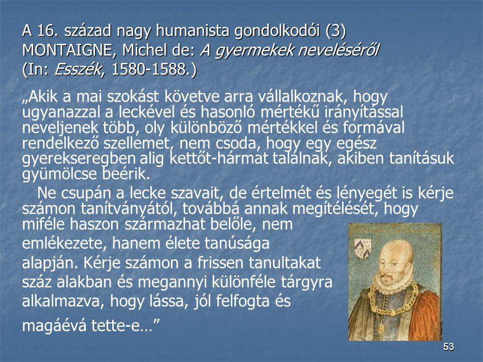 A 16. század nagy humanista gondolkodói (3)