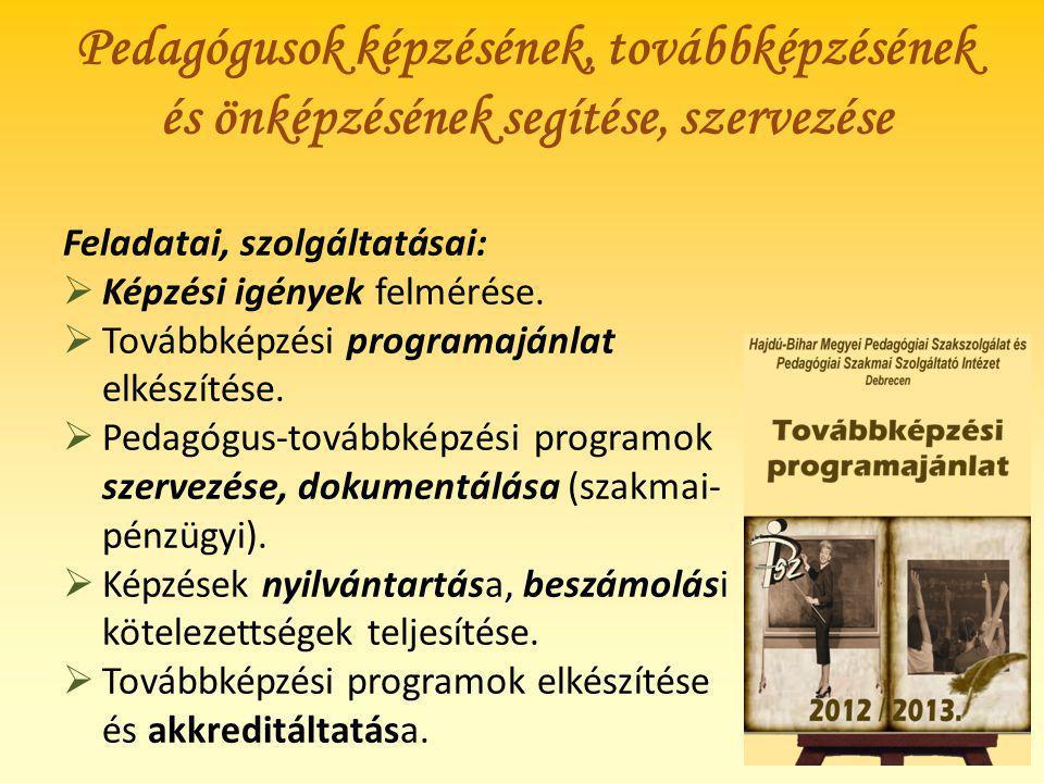 Pedagógusok képzésének, továbbképzésének és önképzésének segítése, szervezése