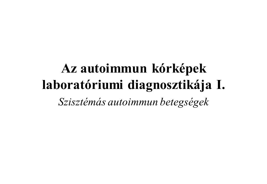 Az autoimmun kórképek laboratóriumi diagnosztikája I