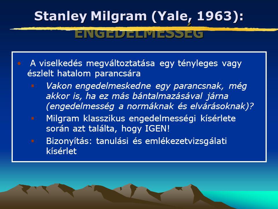 Stanley Milgram (Yale, 1963): ENGEDELMESSÉG