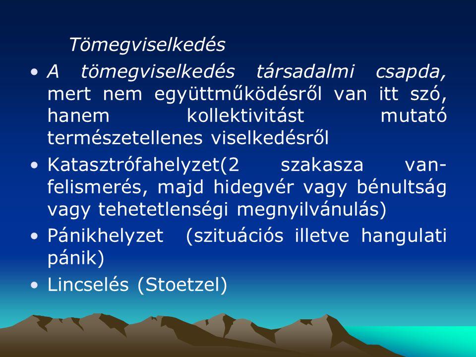 Pánikhelyzet (szituációs illetve hangulati pánik) Lincselés (Stoetzel)