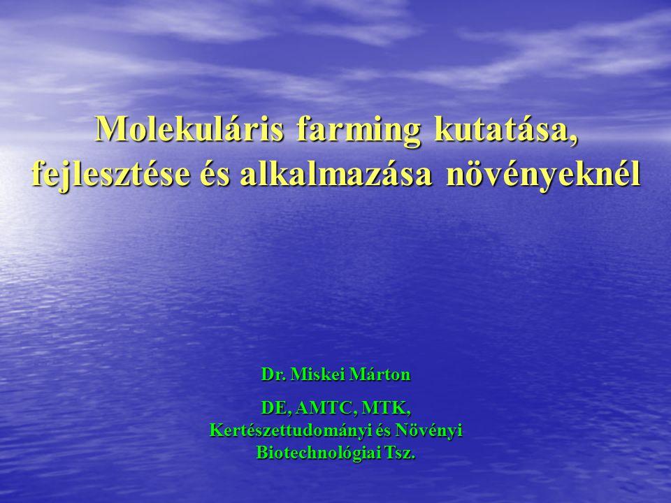 Molekuláris farming kutatása, fejlesztése és alkalmazása növényeknél