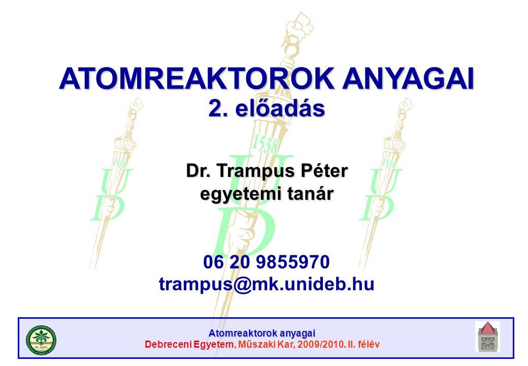 ATOMREAKTOROK ANYAGAI 2. előadás
