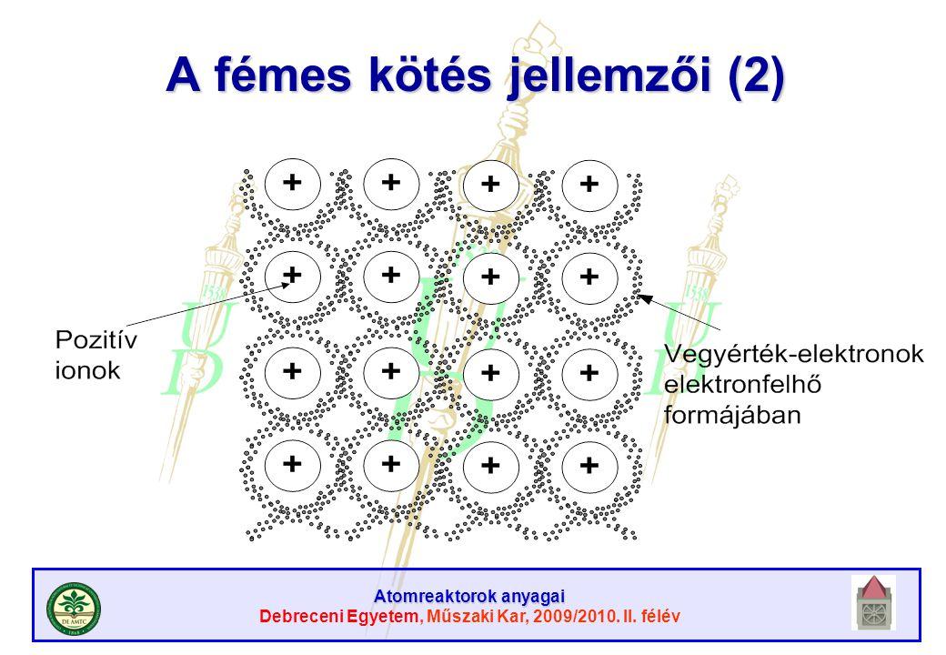 A fémes kötés jellemzői (2)