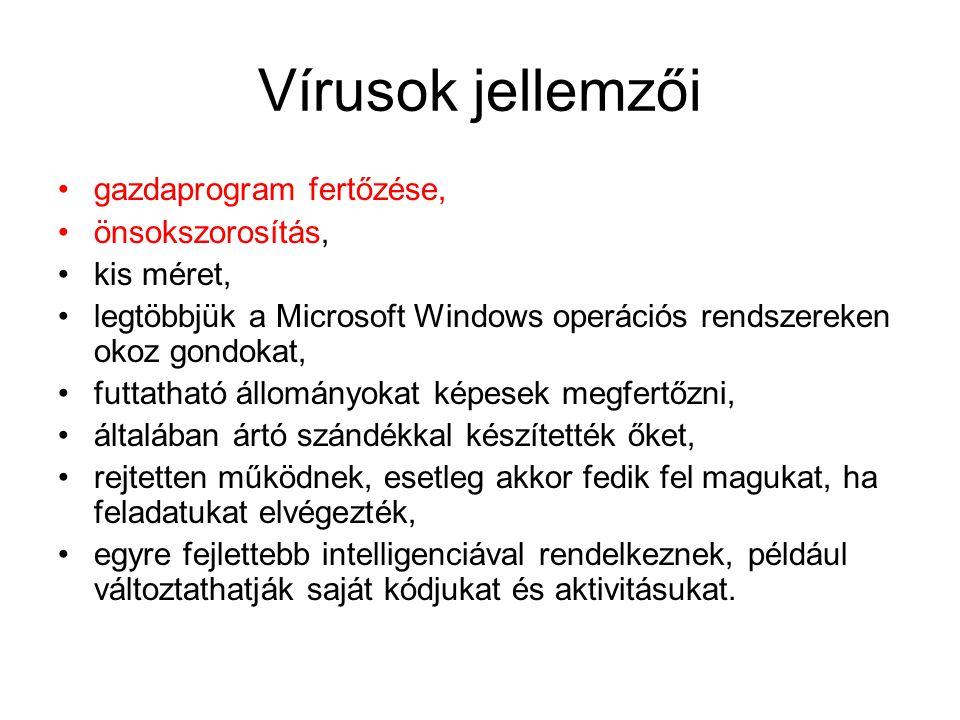 Vírusok jellemzői gazdaprogram fertőzése, önsokszorosítás, kis méret,
