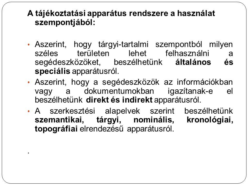 A tájékoztatási apparátus rendszere a használat szempontjából: