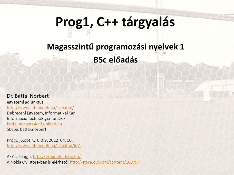 Magasszintű programozási nyelvek 1 BSc előadás