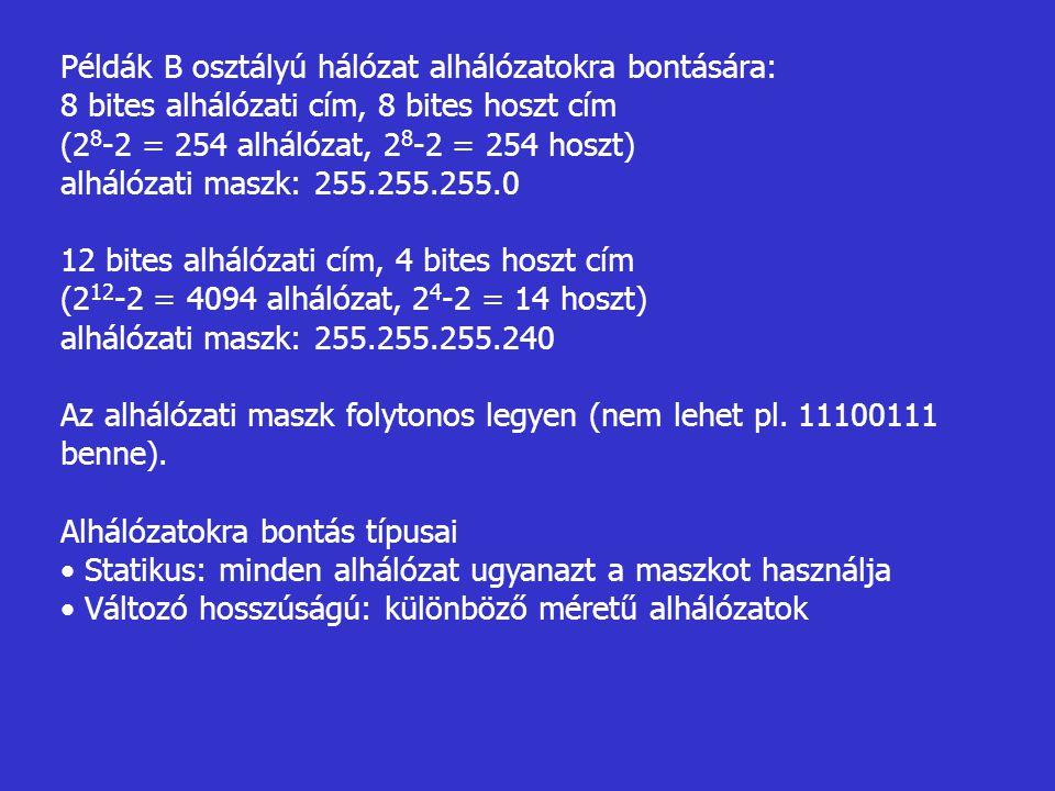 Példák B osztályú hálózat alhálózatokra bontására: