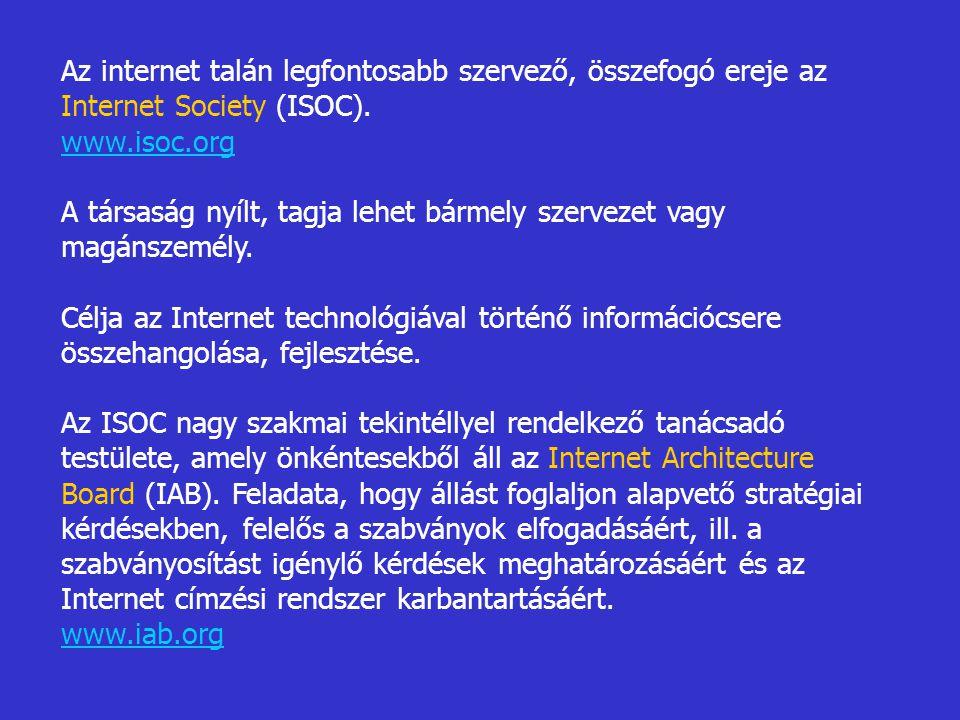 Az internet talán legfontosabb szervező, összefogó ereje az Internet Society (ISOC).