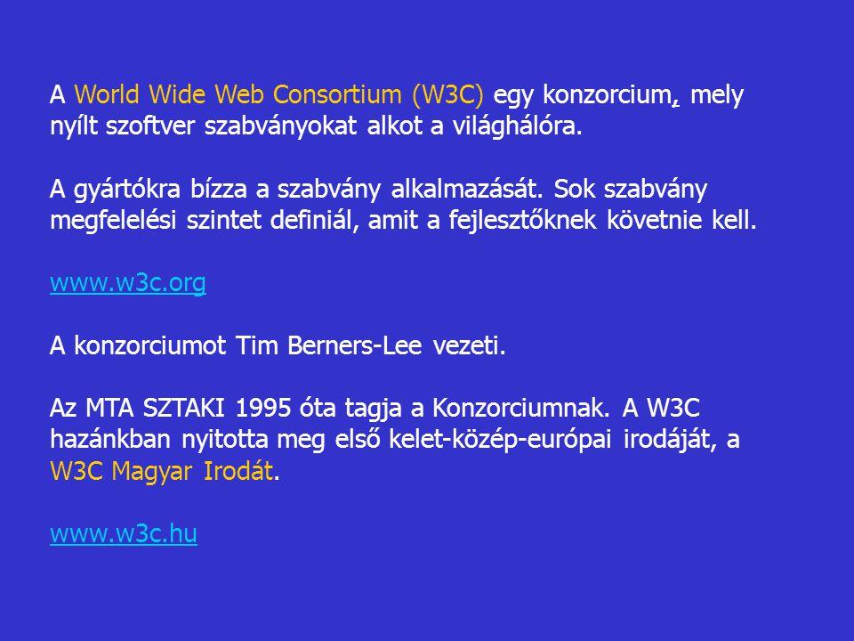 A World Wide Web Consortium (W3C) egy konzorcium, mely nyílt szoftver szabványokat alkot a világhálóra.