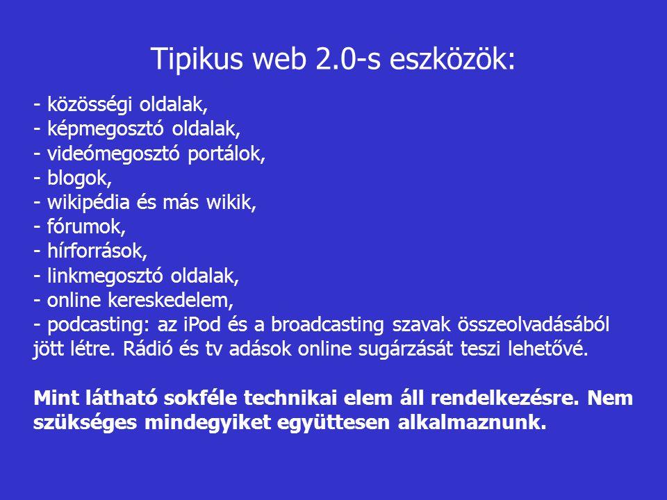 Tipikus web 2.0-s eszközök: