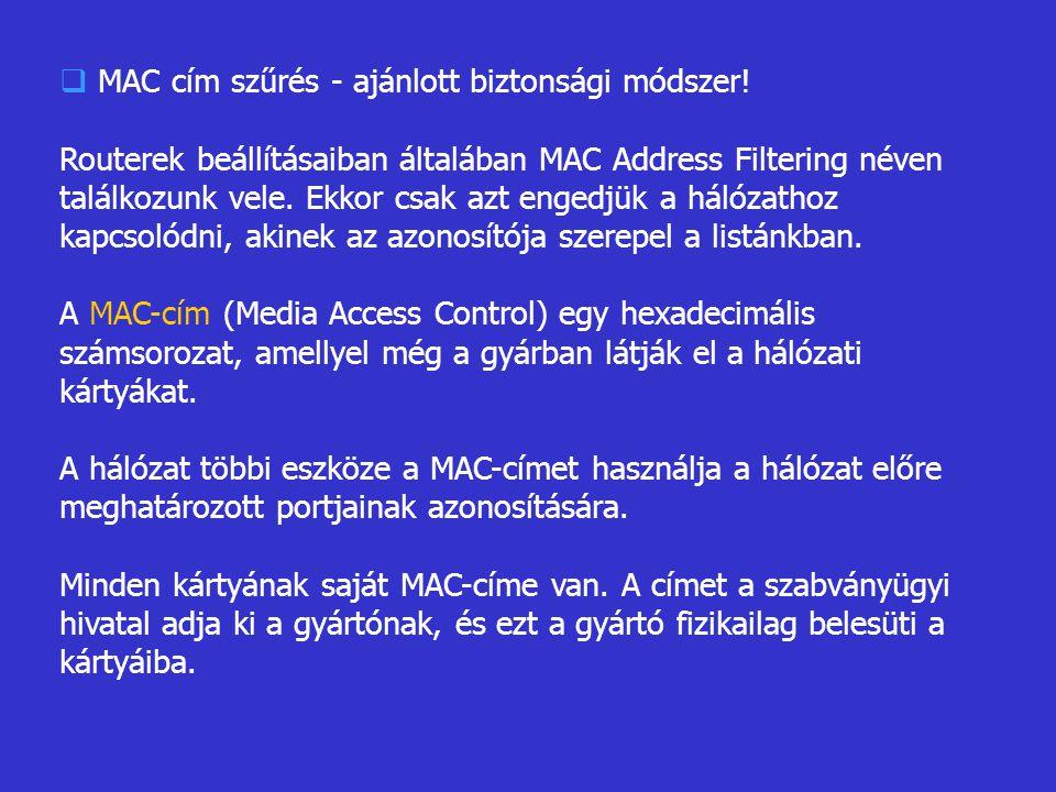 MAC cím szűrés - ajánlott biztonsági módszer!