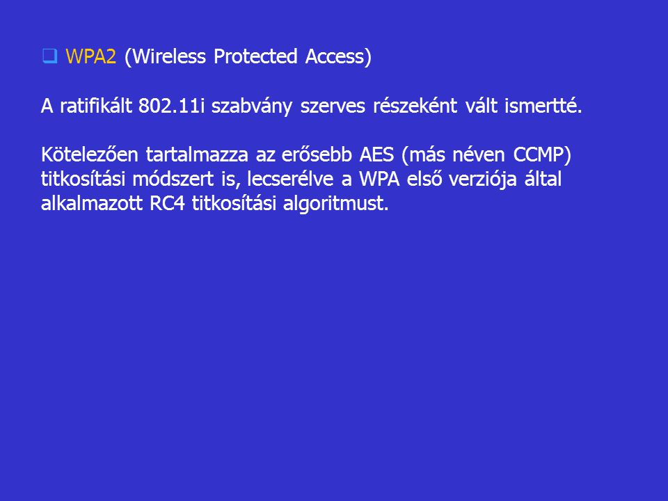 WPA2 (Wireless Protected Access)