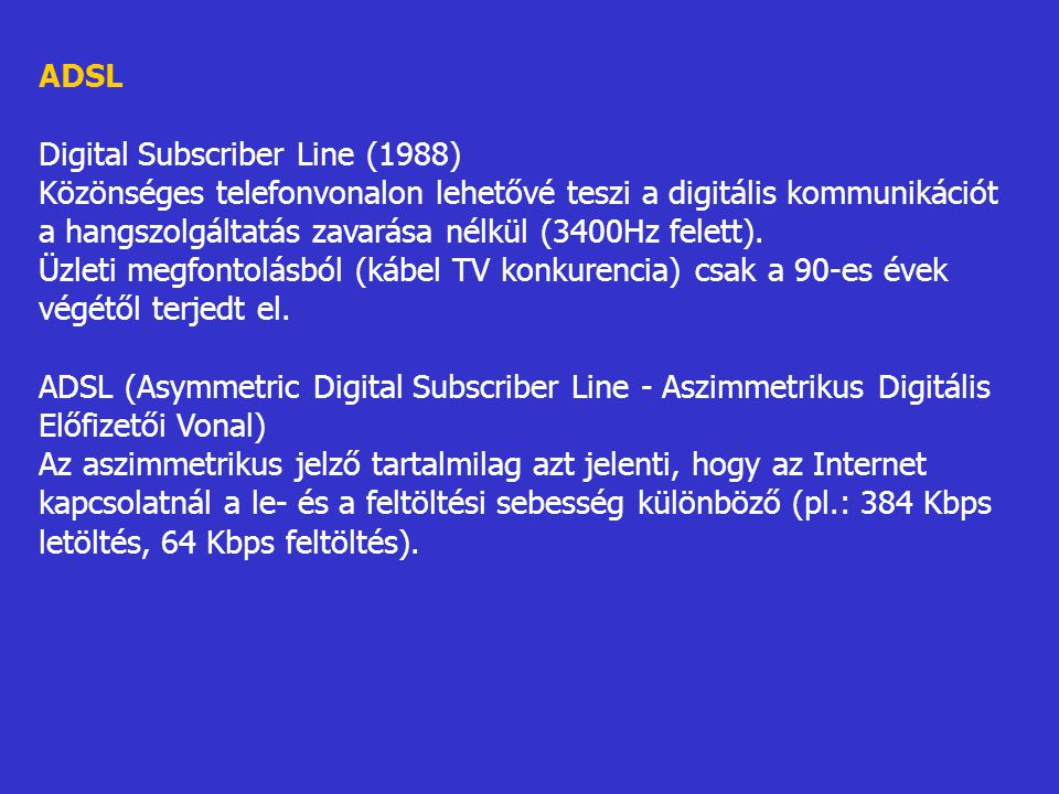 ADSL Digital Subscriber Line (1988)