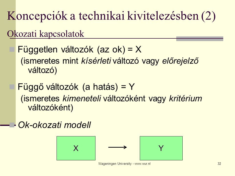 Koncepciók a technikai kivitelezésben (2) Okozati kapcsolatok