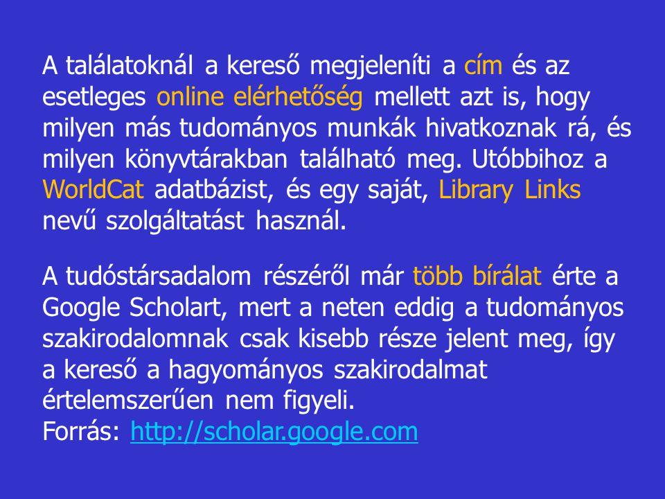 A találatoknál a kereső megjeleníti a cím és az esetleges online elérhetőség mellett azt is, hogy milyen más tudományos munkák hivatkoznak rá, és milyen könyvtárakban található meg. Utóbbihoz a WorldCat adatbázist, és egy saját, Library Links nevű szolgáltatást használ.