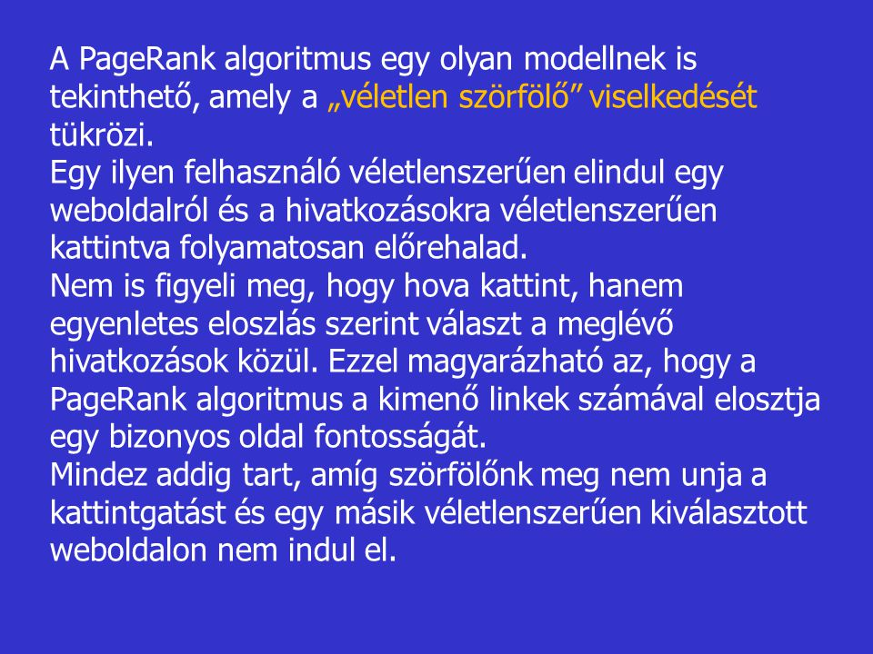 """A PageRank algoritmus egy olyan modellnek is tekinthető, amely a """"véletlen szörfölő viselkedését tükrözi."""