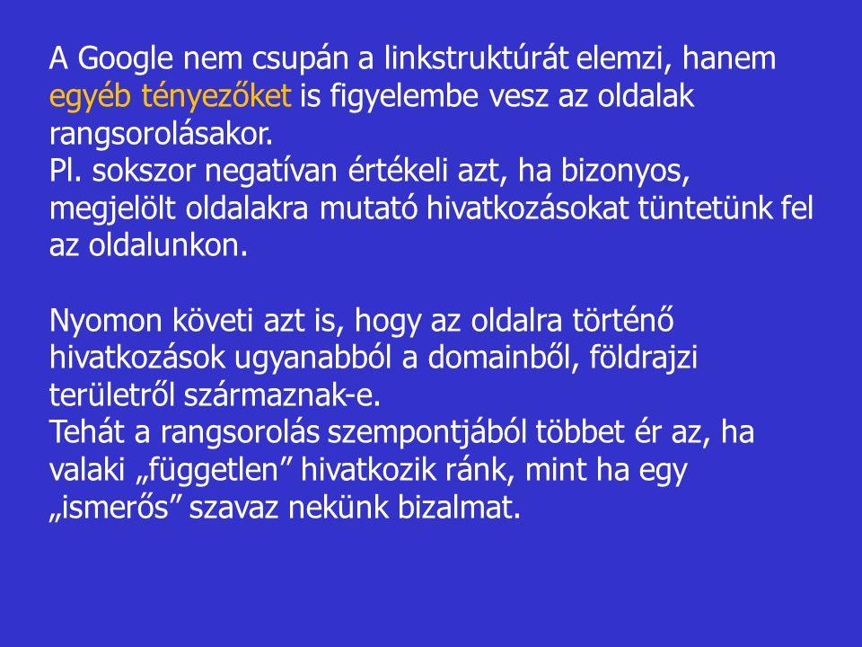 A Google nem csupán a linkstruktúrát elemzi, hanem egyéb tényezőket is figyelembe vesz az oldalak rangsorolásakor.