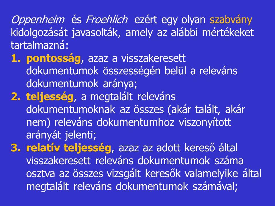 Oppenheim és Froehlich ezért egy olyan szabvány kidolgozását javasolták, amely az alábbi mértékeket tartalmazná: