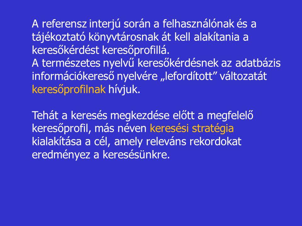 A referensz interjú során a felhasználónak és a tájékoztató könyvtárosnak át kell alakítania a keresőkérdést keresőprofillá.