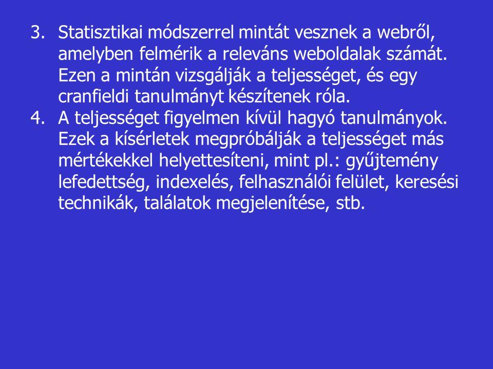 Statisztikai módszerrel mintát vesznek a webről, amelyben felmérik a releváns weboldalak számát. Ezen a mintán vizsgálják a teljességet, és egy cranfieldi tanulmányt készítenek róla.