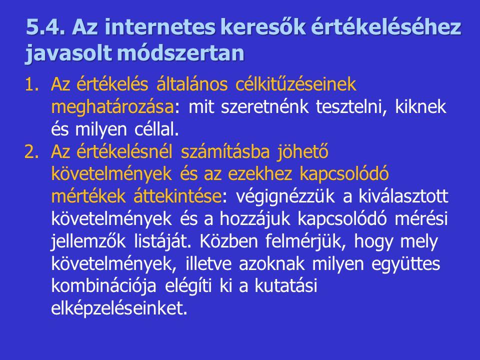 5.4. Az internetes keresők értékeléséhez javasolt módszertan