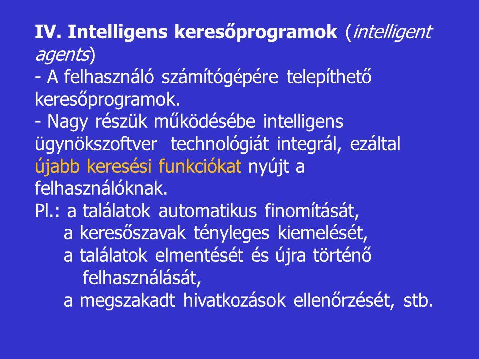 IV. Intelligens keresőprogramok (intelligent agents)