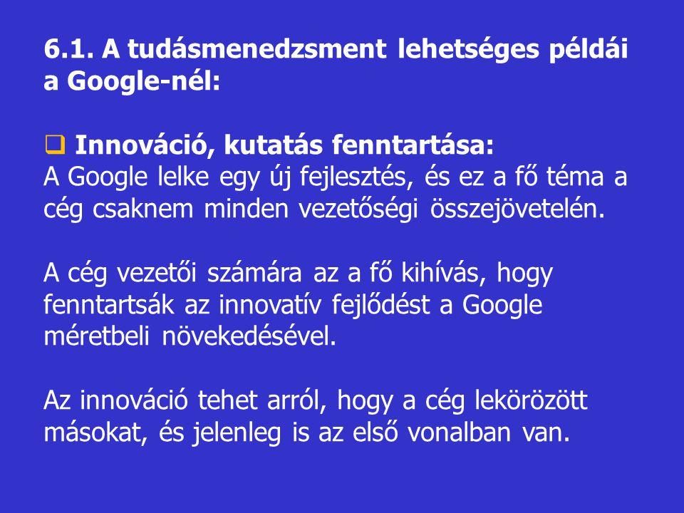 6.1. A tudásmenedzsment lehetséges példái a Google-nél: