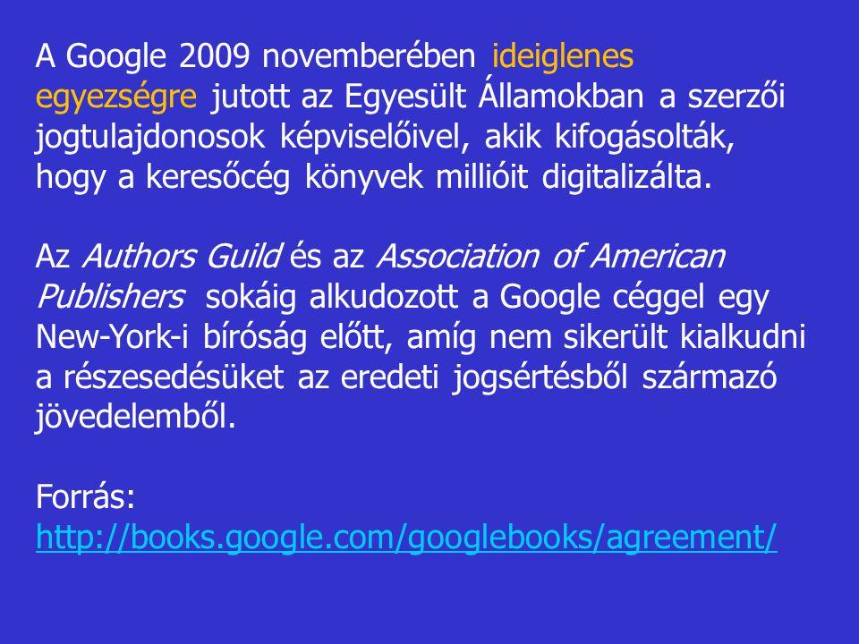 A Google 2009 novemberében ideiglenes egyezségre jutott az Egyesült Államokban a szerzői jogtulajdonosok képviselőivel, akik kifogásolták, hogy a keresőcég könyvek millióit digitalizálta.