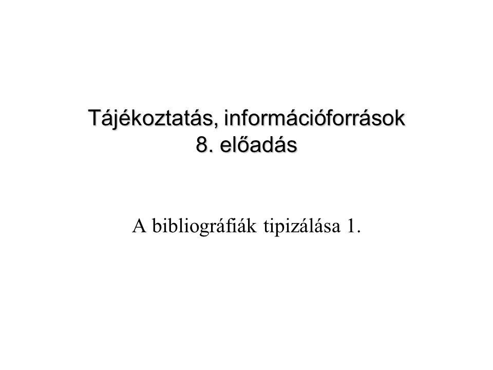 Tájékoztatás, információforrások 8. előadás