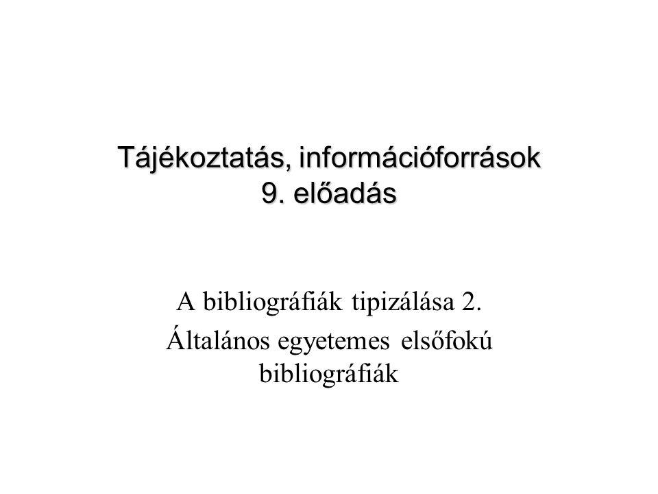 Tájékoztatás, információforrások 9. előadás
