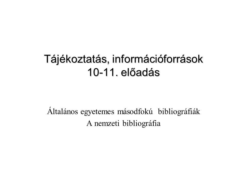 Tájékoztatás, információforrások 10-11. előadás