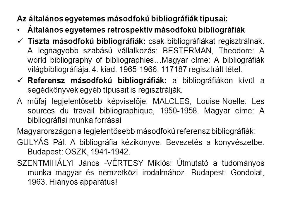 Az általános egyetemes másodfokú bibliográfiák típusai: