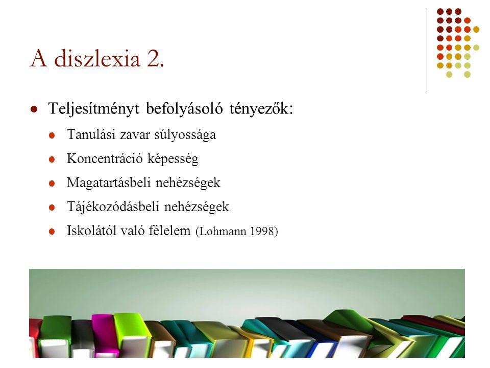 A diszlexia 2. Teljesítményt befolyásoló tényezők: