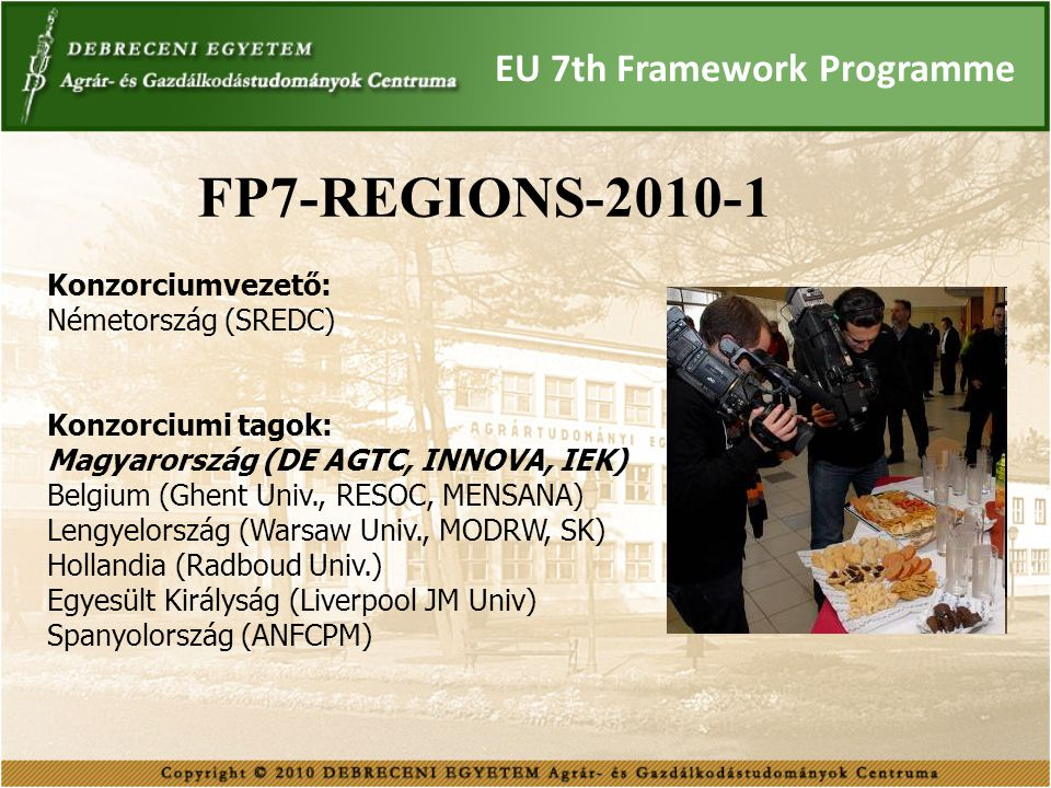 FP7-REGIONS-2010-1 EU 7th Framework Programme Konzorciumvezető: