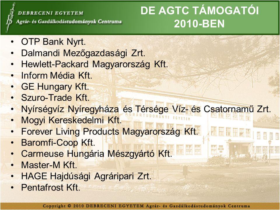 DE AGTC TÁMOGATÓI 2010-BEN OTP Bank Nyrt. Dalmandi Mezőgazdasági Zrt.