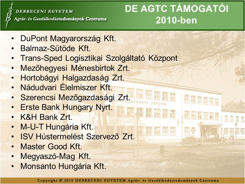 DE AGTC TÁMOGATÓI 2010-ben DuPont Magyarország Kft. Balmaz-Sütöde Kft.