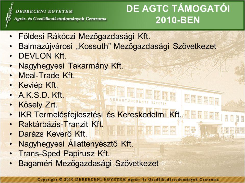 DE AGTC TÁMOGATÓI 2010-BEN Földesi Rákóczi Mezőgazdasági Kft.