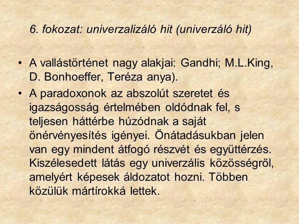 6. fokozat: univerzalizáló hit (univerzáló hit)
