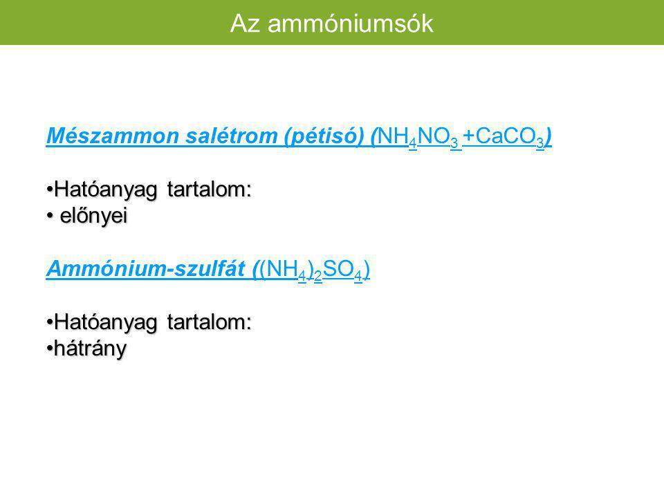 Az ammóniumsók Mészammon salétrom (pétisó) (NH4NO3 +CaCO3)
