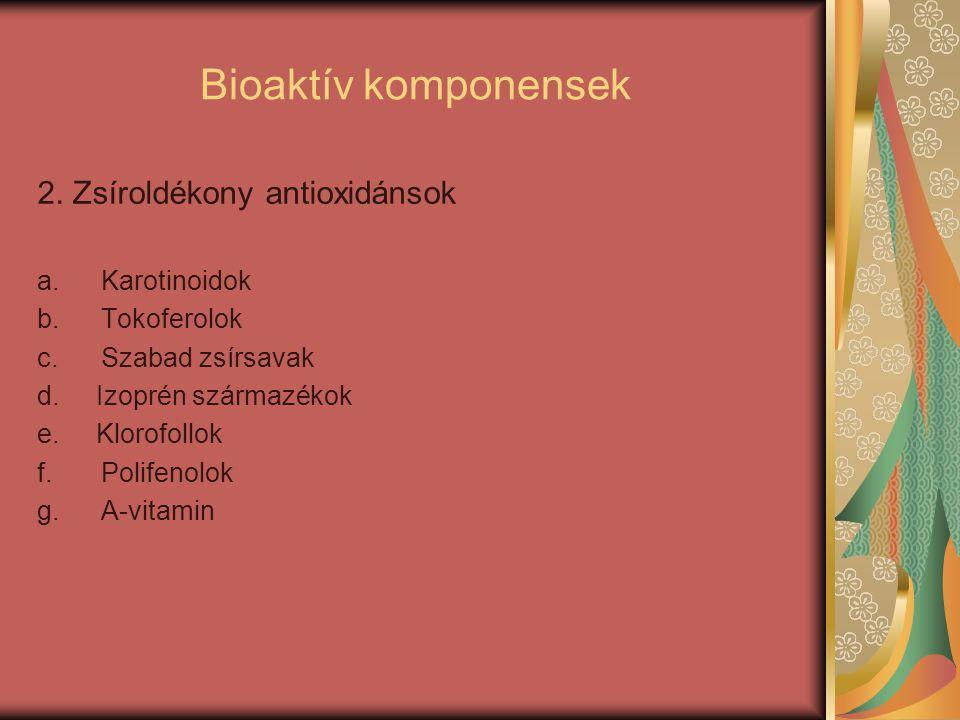 Bioaktív komponensek 2. Zsíroldékony antioxidánsok Karotinoidok