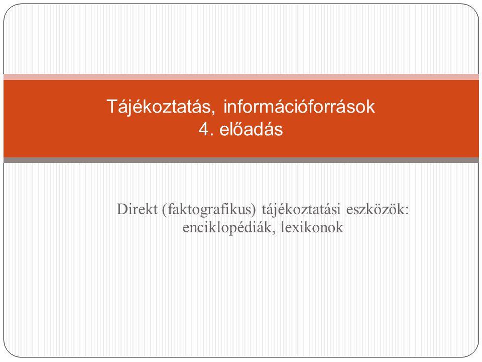 Tájékoztatás, információforrások 4. előadás
