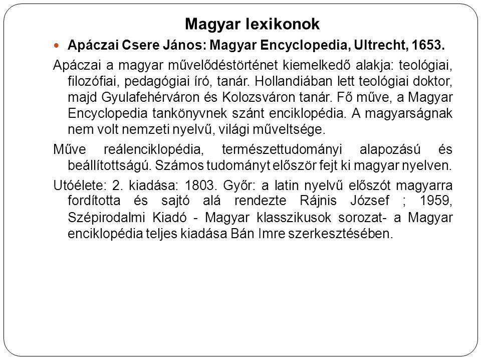 Magyar lexikonok Apáczai Csere János: Magyar Encyclopedia, Ultrecht, 1653.