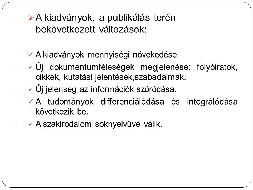 A kiadványok, a publikálás terén bekövetkezett változások: