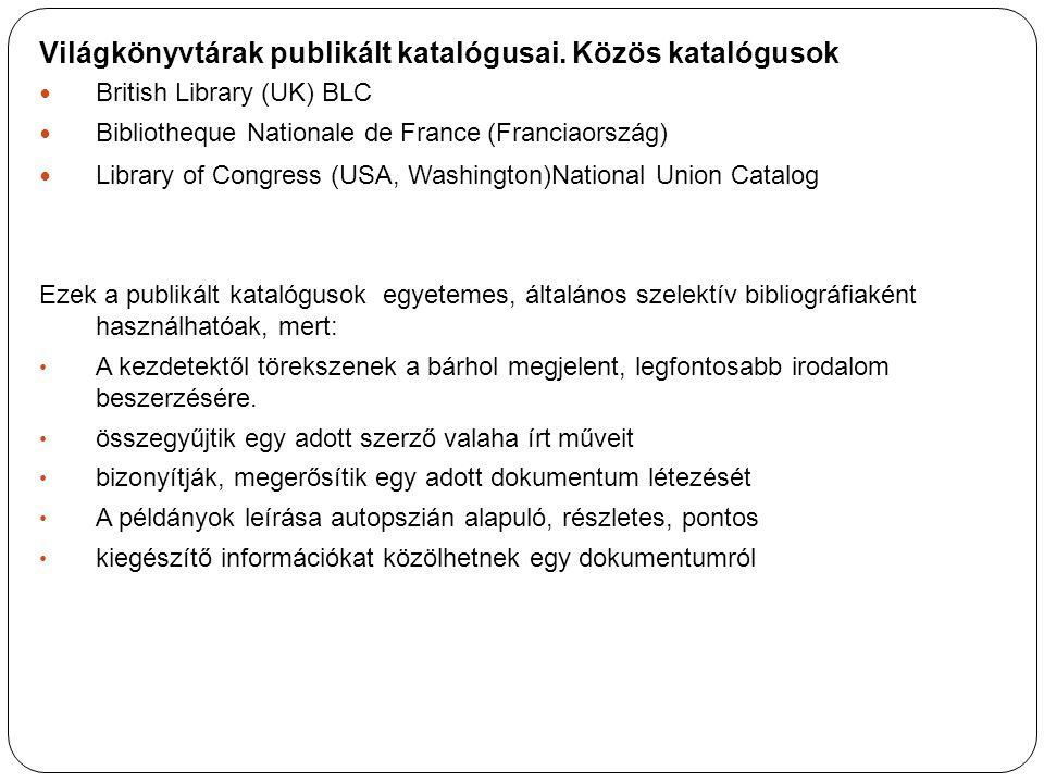 Világkönyvtárak publikált katalógusai. Közös katalógusok