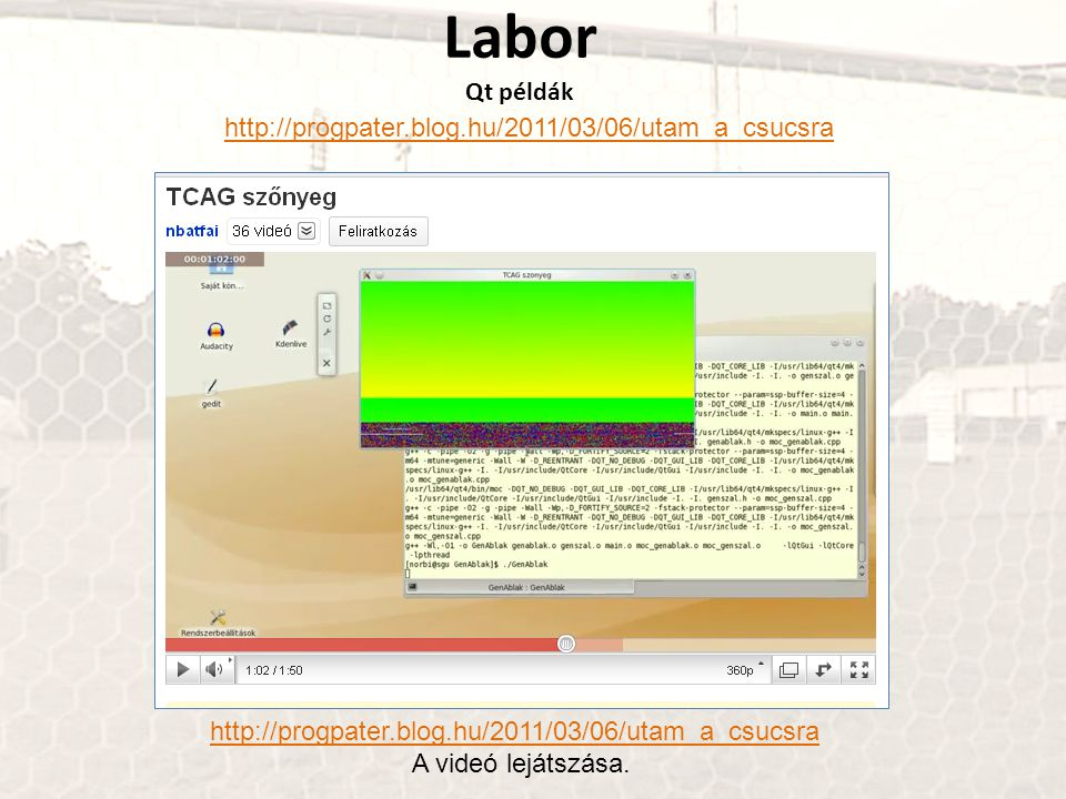 Labor Qt példák http://progpater.blog.hu/2011/03/06/utam_a_csucsra
