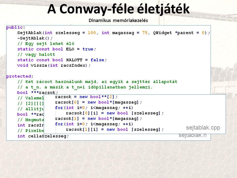 A Conway-féle életjáték Dinamikus memóriakezelés